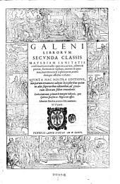 Galeni omnia quae extant opera. Pro quibus illustrandis quid actum sit, tum ex praefatione tum ex librorum indice deprehendet Ad ... Jacobii Boncompagnu ... V. ed: Volume 2