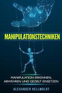 Manipulationstechniken  Manipulation Erkennen  Abwehren Und Gezielt Einsetzen PDF