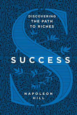 Success  Discovering the Path to Riches PDF
