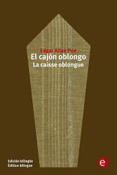 El cajón oblongo/La caise oblongue