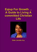 Eqiup For Growth ... A Guide to Living A committed Christian Life