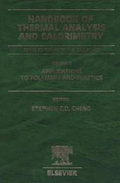 Handbook of Thermal Analysis and Calorimetry: Applications to Polymers and Plastics