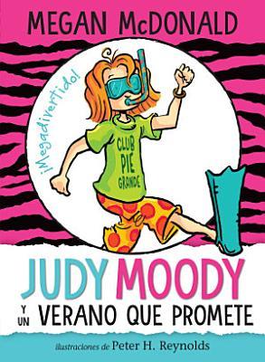 Judy Moody y un Verano Que Promete   Judy Moody and the NOT Bummer Summer PDF
