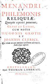 Menandri et Philemonis reliquiæ: quotquot reperiri potuerunt; græce et latine