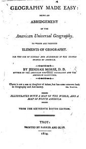 Geography made easy: being an abridgement of the American Geography ... with eight ... maps and cuts. ... Second edition. Abridged by the author