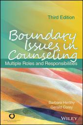 Boundary Issues in Counseling: Multiple Roles and Responsibilities, Edition 3
