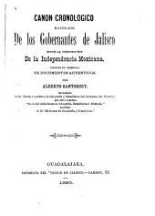 Canon cronologico razonado de los gobernantes de Jalisco desde la consumacion de la independencia mexicana
