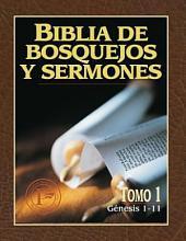 Biblia de Bosquejos y Sermones: Génesis 1-11