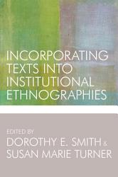 Incorporating Texts Into Institutional Ethnographies Book PDF