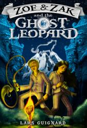 Zoe & Zak and the Ghost Leopard: For Percy Jackson and Harry Potter Fans