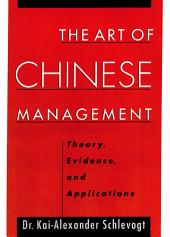 The Art of Chinese Management: Theory, Evidence and Applications