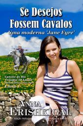Se Desejos Fossem Cavalos (Portuguese Edition): (O Leilão: Livro 1)