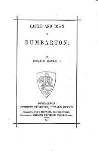 Castle and Town of Dumbarton PDF