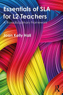 Essentials of SLA for L2 Teachers