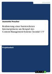 """Realisierung einer barrierefreien Internetpräsenz am Beispiel des Content-Management-Systems """"Joomla! 1.5"""""""