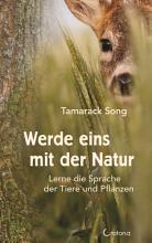Werde eins mit der Natur  Lerne die Sprache der Tiere und Pflanzen PDF