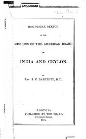 Historical Sketch of the Missions of the American Board in India and Ceylon