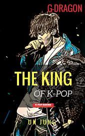 G-Dragon: The King of K-pop