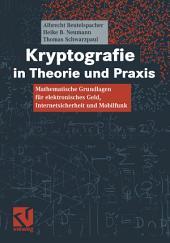Kryptografie in Theorie und Praxis: Mathematische Grundlagen für elektronisches Geld, Internetsicherheit und Mobilfunk