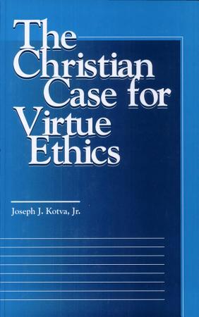 The Christian Case for Virtue Ethics PDF