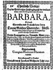Christliche Predigt, Bey der Volckreichen Leichbegängniß, der weiland Ehrn- und VielTugendreichen Frawen Barbara, Deß ... Herrn Lorentz Melchior Dieterichs ... ehelichen Haußfrawen ...