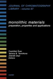 Monolithic Materials: Preparation, Properties and Applications
