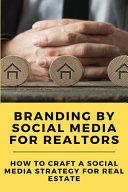 Branding By Social Media For Realtors