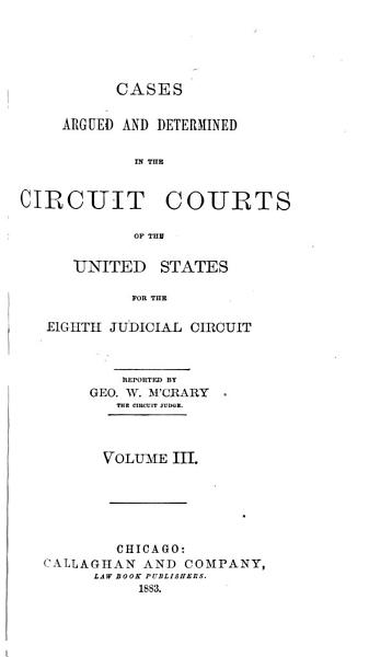 Download Cases Argued and Determined in the Circuit Courts of the United States for the Eighth Judicial Circuit Book