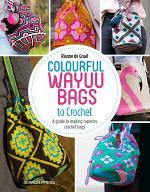 Colourful Wayuu Bags to Crochet & Weave