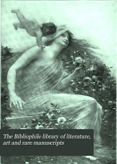 The Bibliophile library of literature, art and rare manuscripts