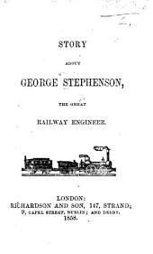 Story about G. S., the Great Railway Engineer