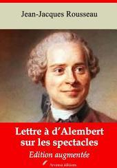 Lettre à d'Alembert sur les spectacles: Nouvelle édition augmentée