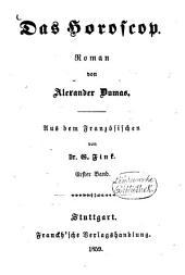Das Horoscop: Roman von Alexander Dumas. Aus dem Französischen von G. Fink, Band 1