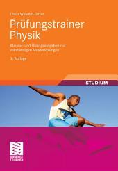 Prüfungstrainer Physik: Klausur- und Übungsaufgaben mit vollständigen Musterlösungen, Ausgabe 3