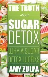 The Truth About Sugar Detox Book PDF