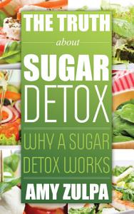 The Truth about Sugar Detox PDF