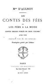 Les contes des fées ou Les fées a la mode: contes choisis publiés en deux volumes, Volume1