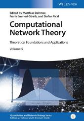 Computational Network Theory: Theoretical Foundations and Applications
