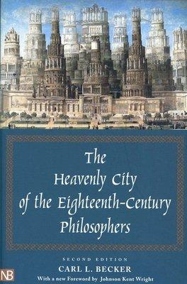The Heavenly City of the Eighteenth century Philosophers PDF