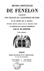 Oeuvres spirituelles de Fénelon, contenant son Traité de l'existence de Dieu et ses Lettres sur la religion
