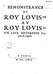 Remonstrance du Roy Lovis XII au roy Lovis XI sur leur différente façon de règner