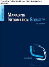 Managing Information Security: Chapter 4. Online Identity and User Management Services, Edition 2