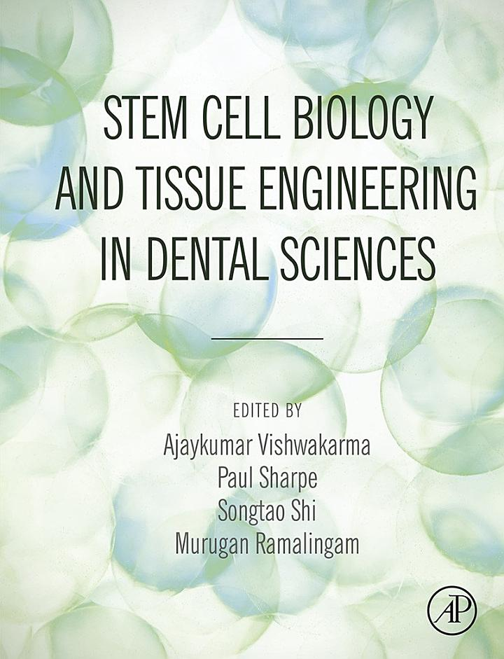 Stem Cell Biology and Tissue Engineering in Dental Sciences