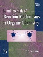 Fundamentals of Reaction Mechanisms in Organic Chemistry PDF