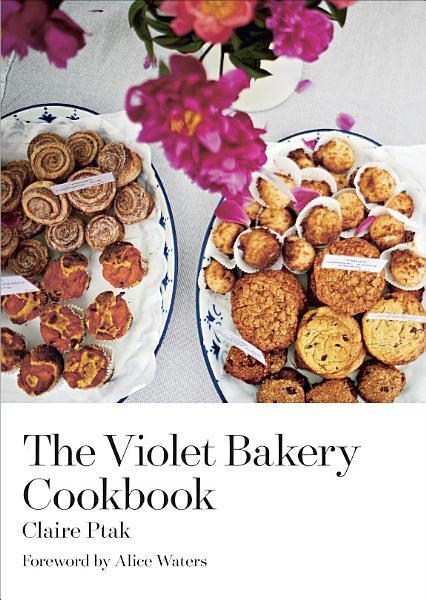 Download The Violet Bakery Cookbook Book
