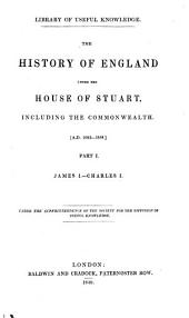 The History of England Under the House of Stuart, Including the Commonwealth (AD 1603-1688)