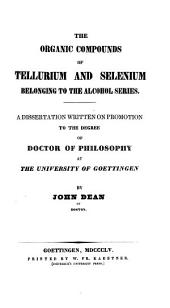 The organic compounds of tellurium and Selenium belonging to the alcohol series: (Diss. inaug.)