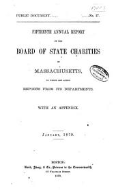 Annual Report of the Board of State Charities of Massachusetts: Volume 15
