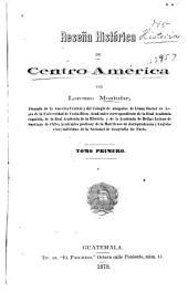 Reseña histórica de Centro América: Volumen 1