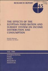 The Effects of the Egyptian Food Ration and Subsidy System on Income Distribution and Consumption